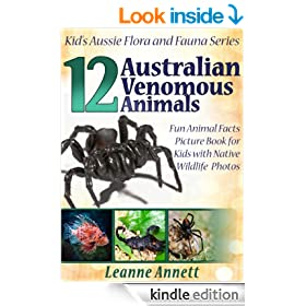 12 Australian Venomous Animals! Kids Book About Dangerous Creatures: Fun Animal Facts Picture Book for Kids with Native Wildlife Photos (Kid's Aussie Flora and Fauna Series 5)