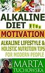 Alkaline Diet Motivation: Alkaline Li...