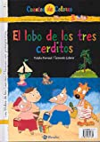 img - for Los tres cerditos y el lobo & El lobo de los tres cerditos / Three Little Pigs and the Wolf & The Wolf of the Three Little Pigs (Cuentos De Colores / Color Stories) (Spanish Edition) book / textbook / text book