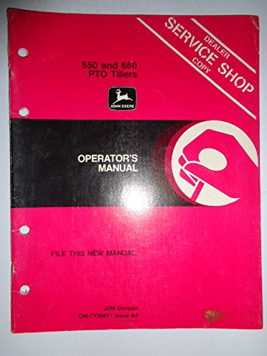 John Deere 550 and 660 3-Score PTO Tiller Operators Owners Manual OMTY20671 A4