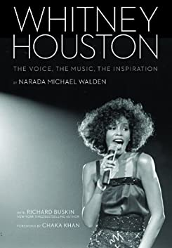 Whitney Houston The Voice, the Music, the Inspiration