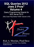 img - for SQL Queries 2012 Joes 2 Pros  Volume 4: Query Programming Objects for SQL Server 2012 (SQL Exam Prep Series 70-461 Volume 4 of 5 book / textbook / text book