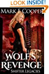 Wolf's Revenge: Shifter Legacies Book 2