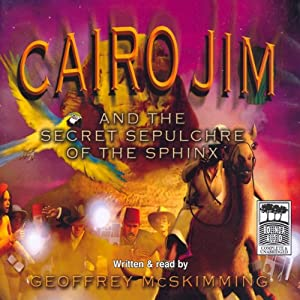Cairo Jim and the Secret Sepulchre of the Sphinx | [Geoffrey McSkimming]