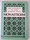 Gateway to the Middle Ages: Monasticism