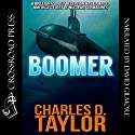 Boomer Audiobook by Charles D. Taylor Narrated by David Gilmore