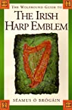 Seamus O'Brogain The Wolfhound Guide to the Irish Harp (Wolfhound guides)