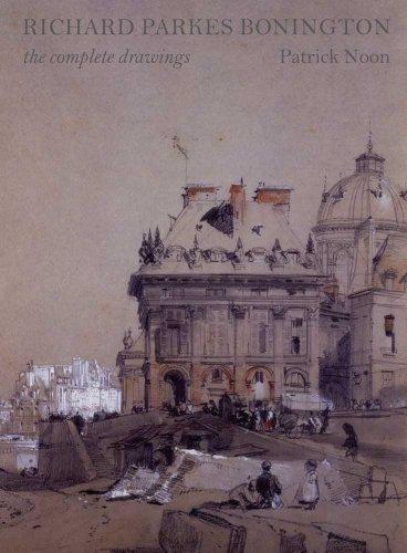 Richard Parkes Bonington (The Paul Mellon Centre for Studies in British Art)