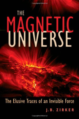 The Magnetic Universe: The Elusive Traces Of An Invisible Force