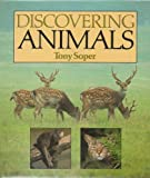 Discovering Animals (0563210877) by Soper, Tony