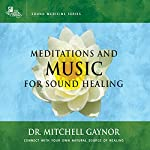 Meditations & Music for Sound Healing | Mitchell Gaynor
