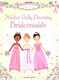 Bridesmaids (Usborne Sticker Dolly Dressing) Lucy Bowman
