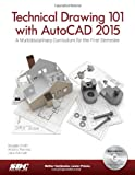 img - for Technical Drawing 101 with AutoCAD 2015 book / textbook / text book