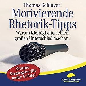 Motivierende Rhetorik-Tipps Hörbuch