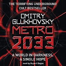 Metro 2033 | Livre audio Auteur(s) : Dmitry Glukhovsky Narrateur(s) : Rupert Degas