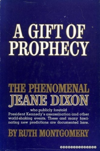 A Gift Of Prophecy by Ruth Montgomery