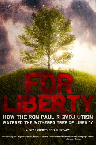 for-liberty-how-the-ron-paul-revolution-watered-the-tree-of-liberty