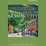 Best of Bryson City: Stories of a Doctor's First Years of Practice in the Smoky Mountains | Dr. Walt Larimore