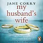 My Husband's Wife Hörbuch von Jane Corry Gesprochen von: Abigail Thaw, Lily Bevan