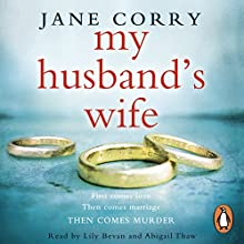 My Husband's Wife Audiobook by Jane Corry Narrated by Abigail Thaw, Lily Bevan