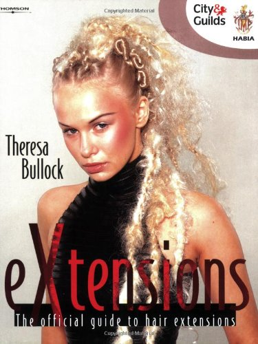 eXtensions: The Official Guide to Hair Extensions (Hairdressing and Beauty Industry Authority)