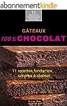 G�teaux 100% chocolat: 11 recettes fo...