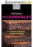 G�teaux 100% chocolat: 11 recettes fondantes simples � r�aliser (Alix et ses D�lices t. 2)
