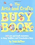 Arts &amp; Crafts Busy Book : 365 Activities