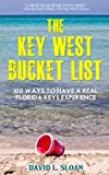 The Key West Bucket List (100 Ways To Have A Real Florida Keys Experience)