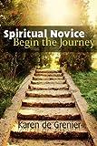 The Spiritual Novice: Begin the Journey