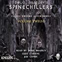 Doug Bradley's Spinechillers, Volume 12: Classic Horror Short Stories (       UNABRIDGED) by H. P. Lovecraft, W. F. Harvey, Edgar Allan Poe, Charles Dickens, Ambrose Bierce Narrated by Doug Bradley, Jeffery Combs