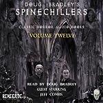 Doug Bradley's Spinechillers, Volume 12: Classic Horror Short Stories | H. P. Lovecraft,W. F. Harvey,Edgar Allan Poe,Charles Dickens,Ambrose Bierce