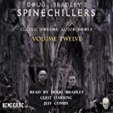Doug Bradleys Spinechillers, Volume 12: Classic Horror Short Stories