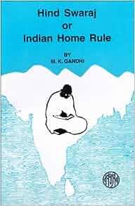 Hind Swaraj or Indian Home Rule: Gandhi: 9788172290719: Amazon.com