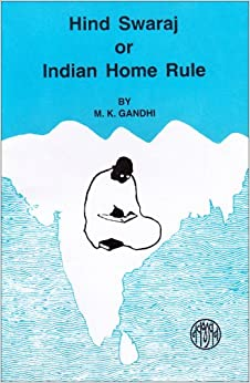 Hind Swaraj or Indian Home Rule: Gandhi: 9788172290719: Amazon.com
