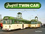 Progress Twin-Car: The Story Of Blackpool's Twin Car Trams (BOOK)