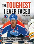 The Toughest I Ever Faced: Hockey Hal...