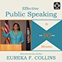 Effective Public Speaking in 90 Minutes Speech by Eureka Collins
