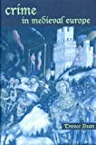 img - for Crime in Medieval Europe 1200-1550 book / textbook / text book