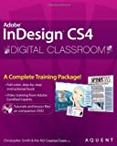 InDesign CS4 Digital Classroom, (Book and Video Training)