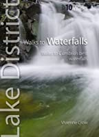 Walks to Waterfalls: Walks to Cumbria's Best Waterfalls (Lake District Top 10 Walks), Vivienne Crow
