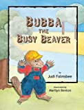 img - for Bubba the Busy Beaver book / textbook / text book