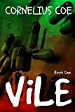 Vile; a hard-boiled noir crime thriller that will have you gripped (Cornelius Coe Book 1)