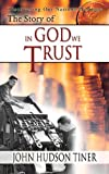The Story of In God We Trust (Discovering Our Nation's Heritage) (0890513929) by Tiner, John Hudson