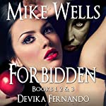 Forbidden: Books 1, 2 & 3 | Mike Wells,Devika Fernando