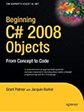 img - for Beginning C# 2008 Objects: From Concept to Code (Expert's Voice in .NET) book / textbook / text book