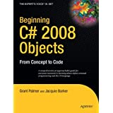 Beginning C# 2008 Objects: From Concept to Codeby Jacquie Barker