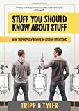 Stuff You Should Know About Stuff: How to Properly Behave in Certain Situations