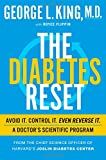 The Diabetes Reset: Avoid It. Control It. Even Reverse It. A Doctors Scientific Program