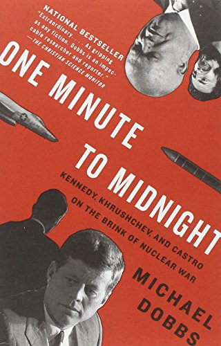 One Minute to Midnight: Kennedy, Khrushchev, and Castro...